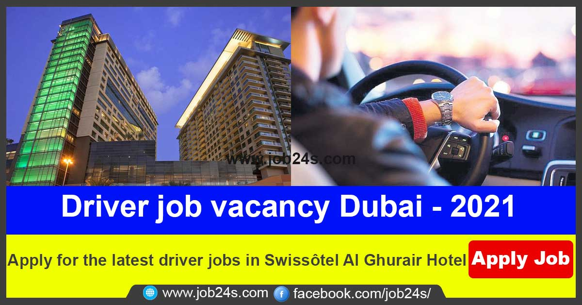Apply for the latest driver jobs in Swissôtel Al Ghurair Hotel