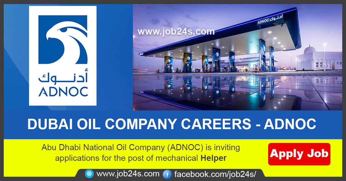 Abu Dhabi National Oil Company (ADNOC) is inviting applications for the post of mechanical helper