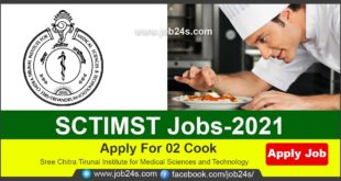 SCTIMST Jobs 2021 | Apply For 02 Cook Recruitment